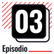 Episodio 03: The Future is Unwritten