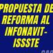 Propuesta de reforma de infonavit-issste 2020