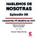 Hablemos de Nosotras 8 / Leucemia: Mi destino es vivir