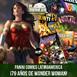 EPISODIO 32 : Panini cómics latinoamérica / ¡79 años de Wonder Woman!
