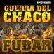 Fubar 50 - La guerra del Chaco
