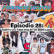 """Episodio 28 / """"Inserte una frase emo de los 2000's aquí"""""""