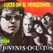 JÓVENES OCULTOS - Luces en el Horizonte 9X08