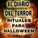 Rituales Para Halloween - El Diario Del Terror, EP 145