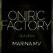 Oniric Factory Presents - Marina MV