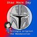 Celebrando el Star Wars Day. Trilogía Original y The Mandalorian