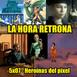 La Hora Retrona 5x07: Heroínas del pixel