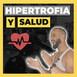 Episodio 27 con el Dr. Antelm - Hipertrofia y salud