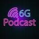 Bienvenidos a 6G Podcast