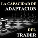 La capacidad de adaptación del trader