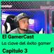 Gamercast - Cap 3 - La Clave del éxito Gamer - Ft. AxiiShogum