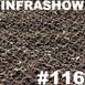 Infrashow #116