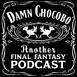 Damn Chocobo Ep 97: Final Fantasy VII Redux pt 1
