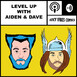LEVEL UP (With Aiden & Dave) Episode 21: Halloween Special