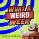 What a Weird Week podcast for Sun Oct 25, 2020: The one with Two Very Different Drinks of Kool Aid! (Season 1, Episod...