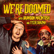 """We're Doomed 