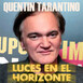 Quentin Tarantino Luces en el Horizonte