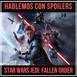 ESPECIAL| Hablemos con Spoilers: Star Wars Jedi Fallen Order (Videojuego)