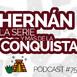 [Podcast 75] Hernán la serie