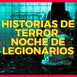 Historias de terror | Noche de Legionarios Cap.1
