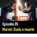 PC #5: Top 5 Marvel. Duelo a muerte