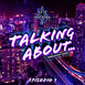 Talking About - Episodio 1 - Historias Paranormales