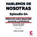 Hablemos de Nosotras 4 / Diferencia entre desarrollo personal y profesional