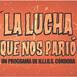 La lucha que nos parió: Invitado del programa Lucho Pihen.