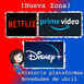 ¡Nueva Zona! Origen de Netflix y Amazon Prime Video. Primer contacto con Disney +