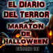 Maratón De Halloween - El Diario Del Terror, EP 141