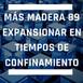 Más Madera - 89 - Expansionar en tiempos de confinamiento