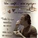 Un café... sin azúcar, en nuestro aniversario