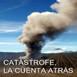 Volcanes - Cuenta atrás para una catástrofe