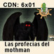 CdN 6x01 – Las profecías del mothman