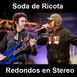 Soda de Ricota/Redondos en Stereo