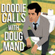 Doodie Calls with Doug Mand - Greg Tuculescu