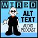 Wired's Alt Text 118 (Audio)