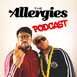 The Allergies Podcast #008 (with guest Smoove)