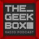 The Geekbox: Episode 579