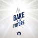 Welcome to Bake to the Future