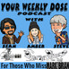 Your Weekly Dose Podcast Show 192 (Happy Birthday Young Man)