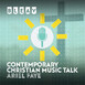 Contemporary Christian Music Talk Ep. 32