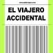 EL VIAJERO ACCIDENTAL