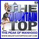 Episode 136--The Mountain Top--Beating Busy-Ness And Blind Spots