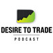 Desire To Trade Podcast | Trading Tips & Interview