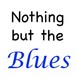Nothing But The Blues #629