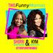 Two Funny Mamas Ep 24