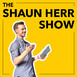 001: Welcome To The Shaun Herr Show