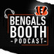 Bengals Booth Podcast: Heartache Tonight