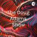 The Doug Adams Show (Trailer)
